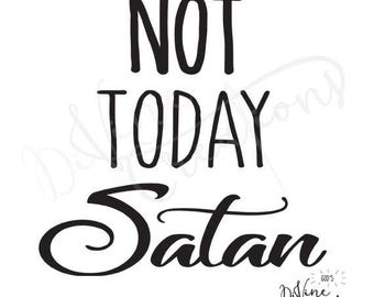 Not Today Satan Design / Instant Download / Clipart Graphics/ Cutting File in svg dxf eps emf png jpg / Religious Clipart