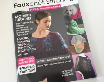 Fauxchét® Book 2, Beyond the Basics: Ponchos, Throws and Shrugs