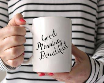 Good Morning Beautiful Coffee Mug,Brides Coffee Cup,His and Her coffee cups,His and Her Mugs,Hubby Coffee Mug,Couples Mug,Wife Coffee Mug