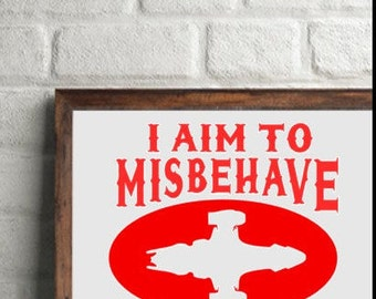FireFly I Aim To Misbehave Vinyl Decal