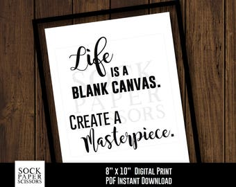 Printable Print, Life is a blank canvas. Create a masterpiece. Motivational Quote, Inspirational Phrase, PDF Digital Download, Sku-RHO114