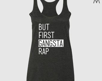 But First Gangsta Rap Ladies Triblend Racerback Tank