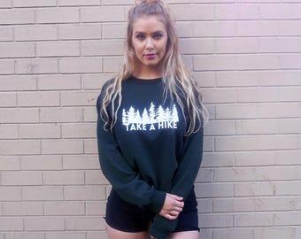 Take A Hike Shirt Women's Sweatshirt Hiking Clothing PNW Sweatshirt Hiking Shirt Crew Neck Sweater • g180forest