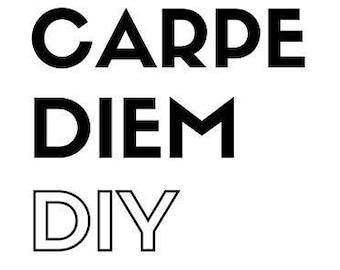Carpe Diem DIY digital file