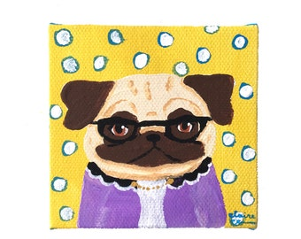 Pug Gift, Pug Art, Pug Wall Art Painting, Gifts for Mom, Gifts for Sister, Funny Animal Art, Quirky Home Decor, Pug Life, Mini Dog Painting