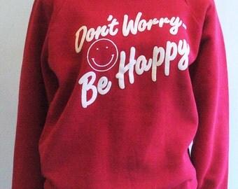 Don't Worry Be Happy Crew Neck