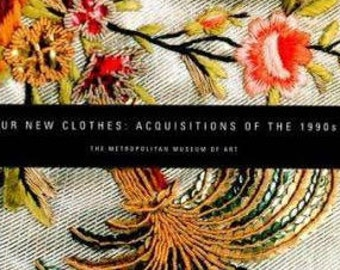 Our New Clothes: Acquisitions of the 1990s, MET, Martin, Designer Fashion Book, Design Book, Art Book, Costume History book