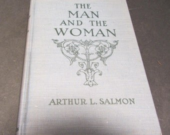 The Man and the Woman Very Rare Antique Book 1913 by Arthur L. Salmon Early Human Relationship Manual