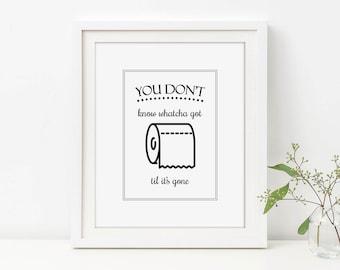 Bathroom Quote Art, Toilet Paper Art, Til Its Gone, Bathroom Wall Decor, Toilet Sign, Bathroom Printable, Funny Bathroom, Bathroom Lyrics
