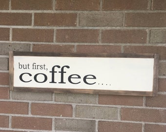 """But First, COFFEE Kitchen Sign-Coffee Decor Sign-Home & Living Signs-Farmhouse Style Wood Sign-Coffee Kitchen Sign-Fixer Upper Rustic-25""""x7"""""""