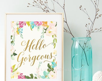Hello Gorgeous Printable Wall Art, Nursery Art, Inspirational, Watercolor Floral, Calligraphy, Pink and Gold, Hello Gorgeous Sign, Digital