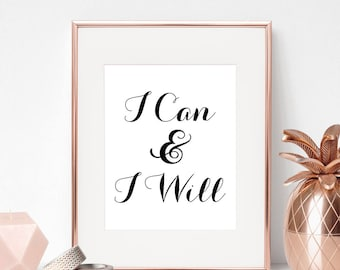 SALE -50% I Can And I Will Digital Print Instant Art INSTANT DOWNLOAD Printable Wall Decor