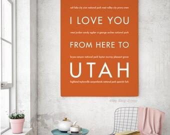 Utah Home Decor, Salt Lake City Art Print, Utah Gift, I Love You From Here To UTAH