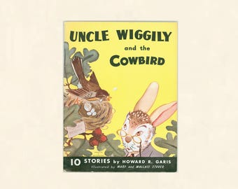 Uncle Wiggily and the Cowbird, 10 Stories by Howard Garis, Illustrated by Mary and Wallace Stover, 1943 Children's Book issued by Mary Perks