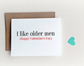 "Valentines Day Card, Valentine Card, Love Card "" I like older men "" Card for Him, Valentines day card for Boyfriend, Older Husband, Dad,"