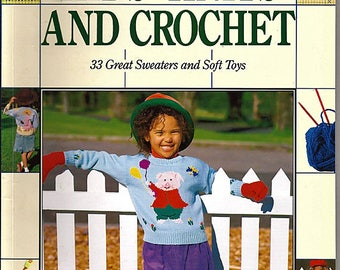 Kids' Knits And Crochet 33 Great Sweaters and Soft Toys to  Knit and Crochet Pattern Book Home Crafts