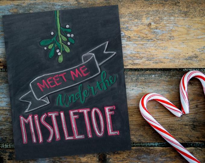 Mistletoe Love! A Print of Original Chalkboard Art