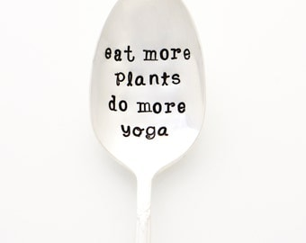 Eat More Plants, Do More Yoga. Hand stamped spoon for yoga gift idea. Healthy Living Silverware by Milk & Honey ®