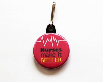 Nurse charm, Nurse Zipper charm, charm, zipper pull, Nurses make it all better, Gift for Nurse, Pink, Nurses Save Lives, Nurses week (1826)