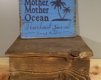 Jimmy Buffett quote - Mother, Mother Ocean -A Pirate Looks at Forty - lyrics Rustic, Distressed, Hand Painted, Wooden Sign