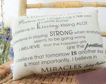 Audrey Hepburn Gift Pillow  I Believe Inspirational Quote Gift for her, gift for friends, gift for audrey hepburn fan, mini pillow