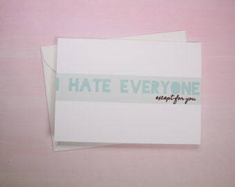 """Funny Greeting Card, Card for friend - """"Except You"""""""