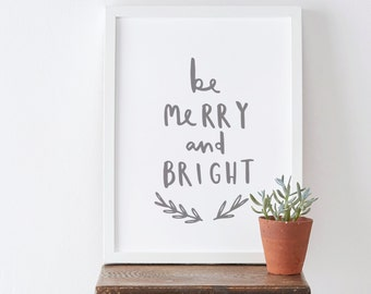 Be Merry and Bright Christmas Print - Christmas print - Christmas wall art - Christmas decoration