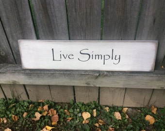 "Wooden, Handmade, Long Sign. ""Live Simply"". Words to live by. Awesome gift for family and friends. Great in the family room,kitchen,antiqued"