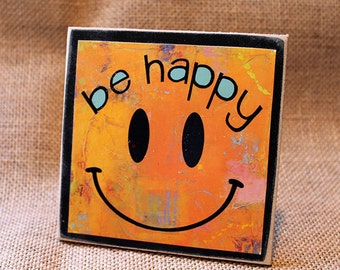 Be Happy Smiley Face Wood Mounted Art Print, Mixed Media, Inspirational Quotes, Orange Smile Home Decor, Desk Art, Encouragement Gift