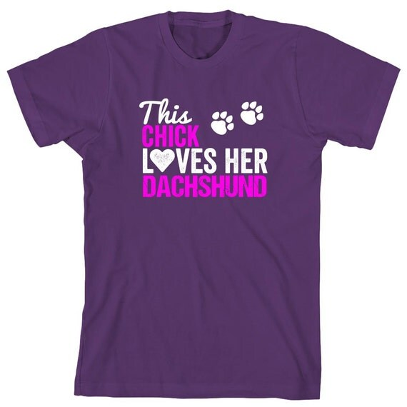 This Chick Loves Her Dachshund Shirt - gift idea, dog rescuer, dog mom, fur mama - ID: 1214