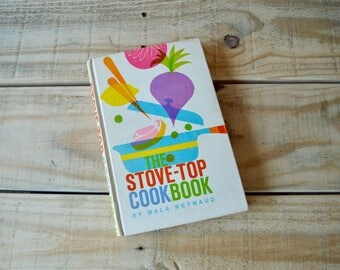 The Stove-Top Cookbook by Mala Reynaud, First Edition 1960, Midcentury Cookbook with Great Graphics, Vintage Cookbook