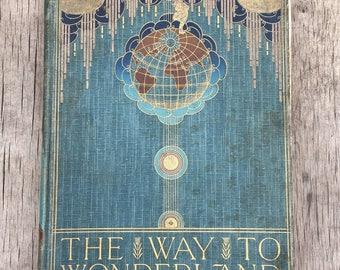 Way to Wonderland Book / Jessie Willcox Smith and Mary Stewart / Antique Children's Book of Fairies