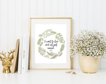 I Want To Live And Not Just Survive || Adele || 8x10 || Watercolor Print || Poster Print || Art Print Quote Lyric Fern Wreath