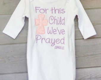 Personalized Bible Verse For This Child We've Prayed with Cross James 1:17 Applique Shirt or Onesie Girl or Boy