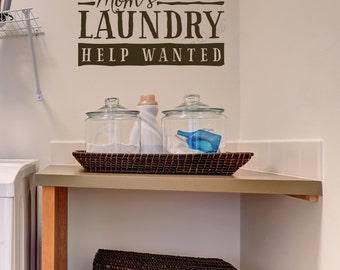 Laundry Room Wall Decal - Mom's Laundry Help Wanted - Laundry Room Wall Sticker - Laundry Room Decor Vinyl Lettering - Laundry Room Decal
