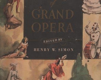 A Treasury of Grand Opera Edited by Henry W. Simon, Paperback, Illustrated, 404 pages, some wear, Don Giovanni, Lohengrin, La Traviata