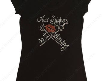 "Women's Rhinestone T-Shirt "" Hair Stylists do it Standing "" in S, M, L, 1x, 2x, 3x, Hair Dresser / Artist"