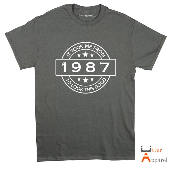 30th Birthday Gift, It Took Me From 1986 To Look This Good, Husband Son Unisex birthday present gift idea