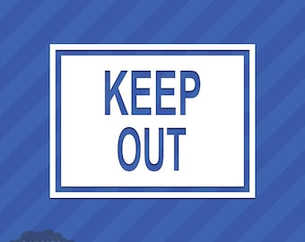 Keep Out Sign Vinyl Decal Sticker