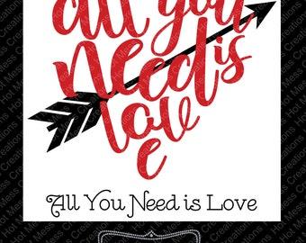 All you Need is Love SVG - Valentine SVG - Valentine's Day Design - Heart SVG - Arrow svg - Love Design - svg digital Download