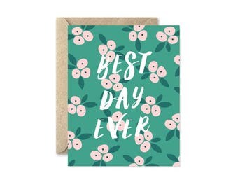 Best Day Ever Floral - Greeting Card