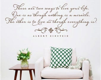 There are two ways to live your life... Albert Einstein - Wall Decal