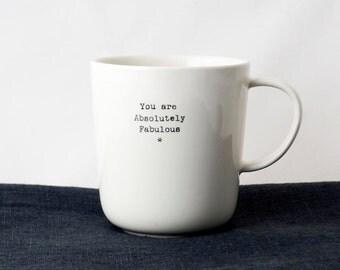 """YOU ARE FABULOUS"" mug"