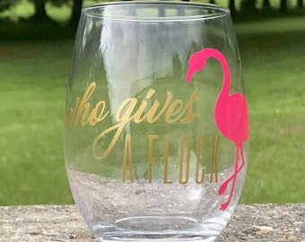 Who Gives a Flock Wine Glass - Personalized Wine Glass
