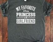 My Favorite Disney Princess is my GIRLFRIEND{Heather}...Adult Unisex T Shirt! Disney Vacation Shirt, Family Disney, Couples Disney Shirt