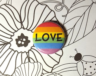 Rainbow LGBT Flag Love Pin or Magnet