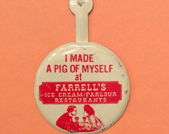 "FARRELL'S ICE CREAM Parlour ""I Made a Pig of Myself"" Fold Over Tab Badge Button Vintage Advertising"
