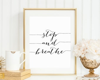 Stop And Breathe Printable Inspirational Art Positive Quote Print Motivational Wall Art Life Words To Live By Black and White Home Office