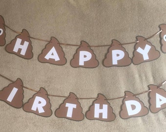 Poop Emoji Happy birthday banner. Can be personalized with a name and/or age. Free Shipping