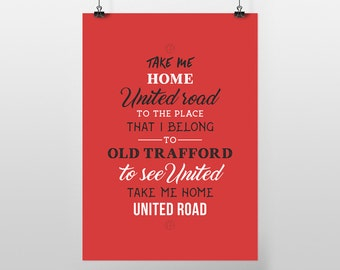 Take Me Home United Road Old Trafford Lyrics (A3 POSTER PRINT)